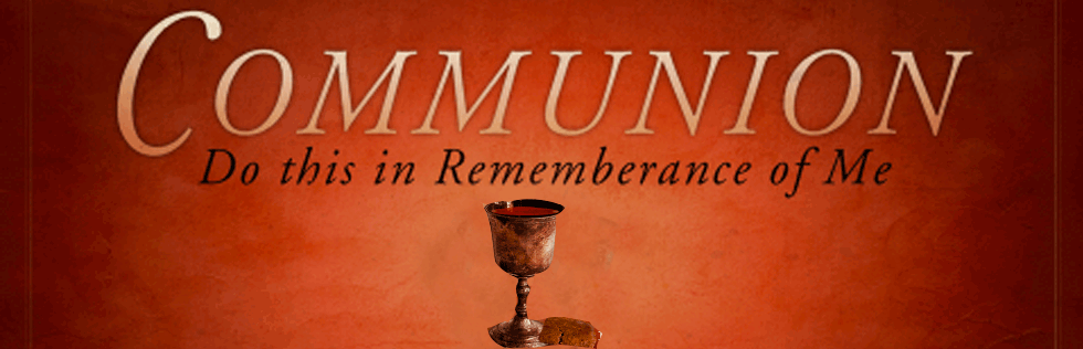 Communion: Do This in Remembrance of Me