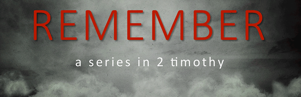 Remember: A series in 2nd Timothy